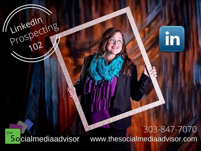 LinkedIn Prospecting 102