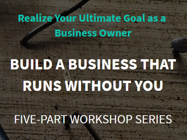 Build a Business that Runs Without You